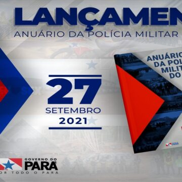 Anuário da Polícia Militar do Pará será lançado na próxima segunda
