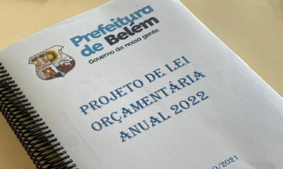 Orçamento Municipal de Belém prevê R$ 4,3 bilhões para a gestão municipal em 2022